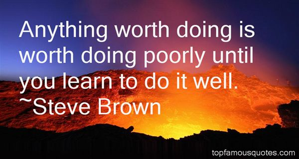 Quotes About Anything Worth Doing