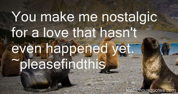 Quotes About Nostalgic Love