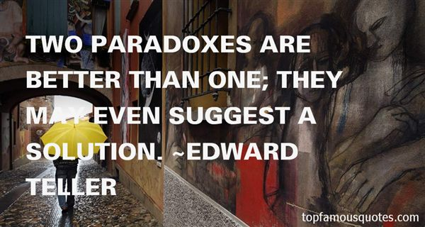 Quotes About Paradoxes