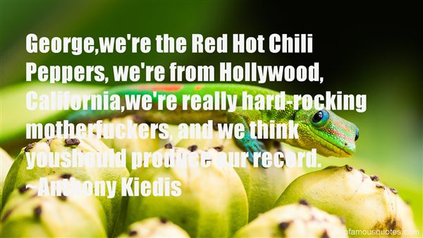 Quotes About Red Hot Chili Peppers