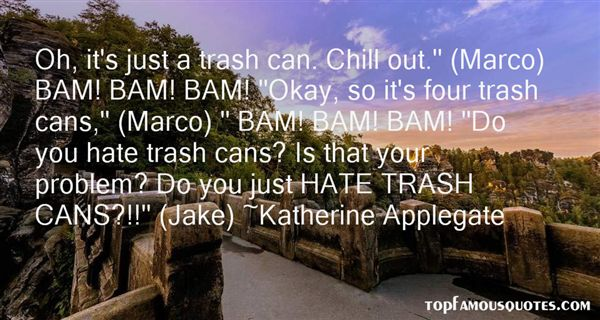 Quotes About Trash Cans