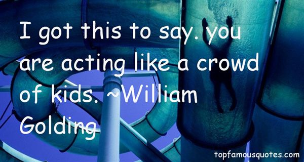 Quotes About Acting Like A Kid