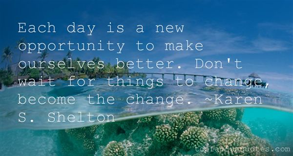 Quotes About Better Things To Come