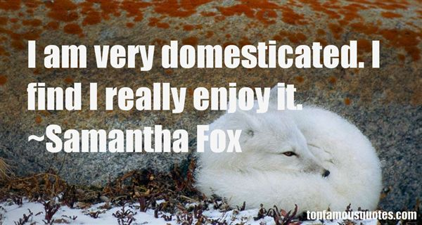 Quotes About Domesticated