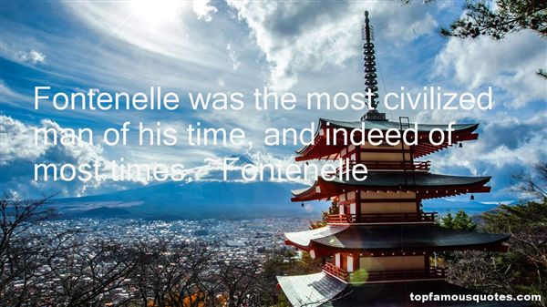 Quotes About Fontenelle