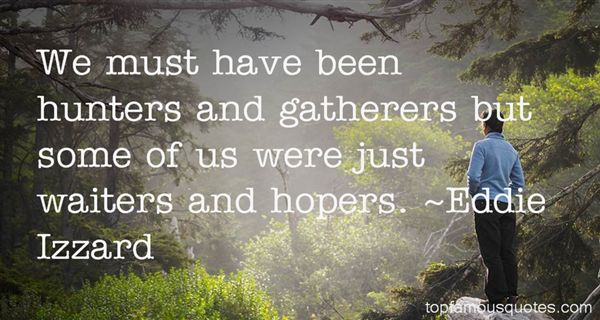 Quotes About Gatherers