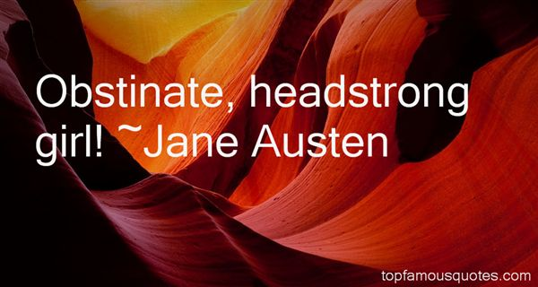 Quotes About Headstrong