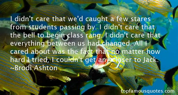 Quotes About I Didn Change