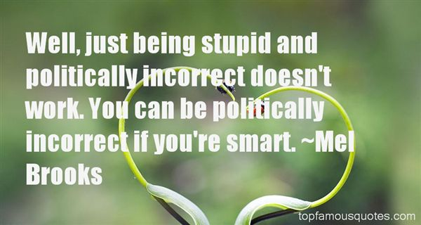 Quotes About Politically Incorrect