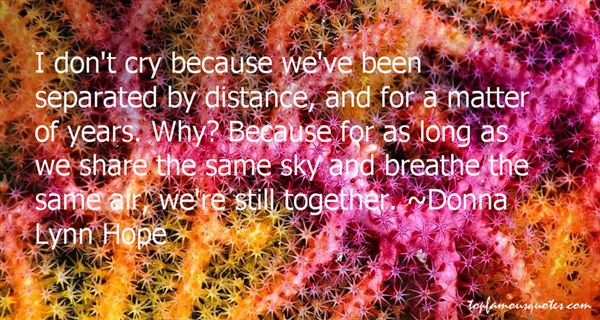 Quotes About Separated By Distance