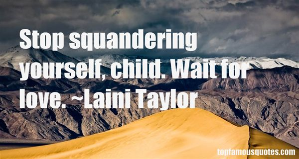 Quotes About Squandering