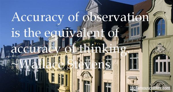 Quotes About Accuracy Of Observation