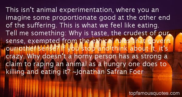 Quotes About Animal Experimentation