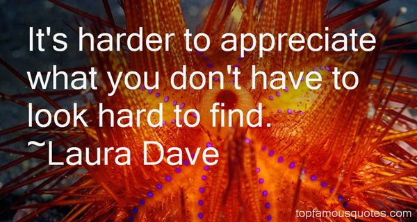 Quotes About Appreciate What You Have