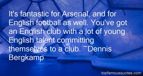 Quotes About Arsenal