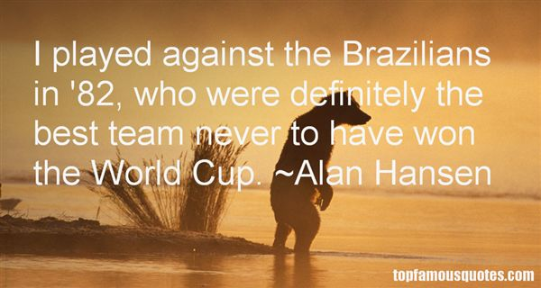 Quotes About Brazil World Cup