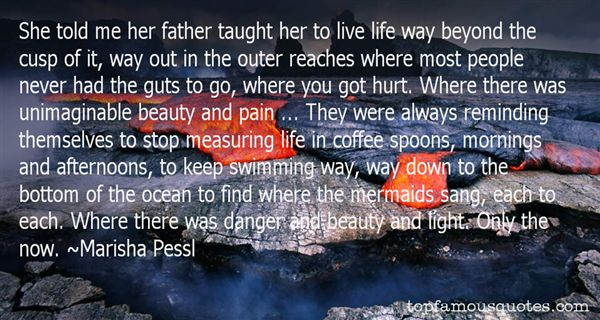 Quotes About Danger And Beauty