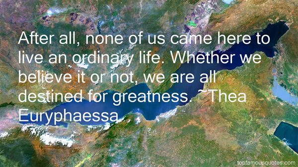 Quotes About Destined For Greatness