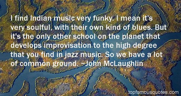 Quotes About Funky Music