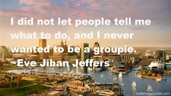 Quotes About Groupie