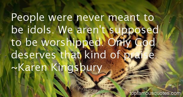 Quotes About Idol Worship