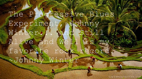 Quotes About Johnny Winter
