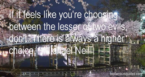 Quotes About Lesser Of Two Evils