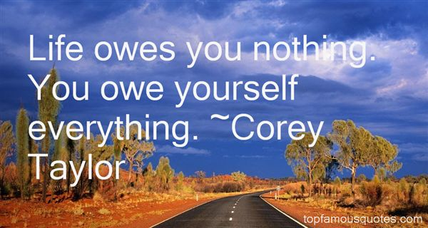 Quotes About Life Owes You Nothing