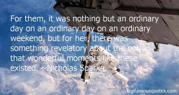 Quotes About Ordinary Moments