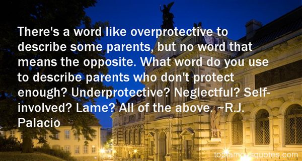 Quotes About Overprotective