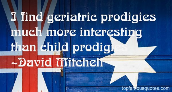 Quotes About Prodigies