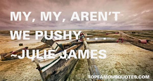 Quotes About Pushy