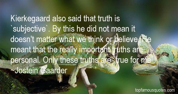 Quotes About Subjective Truth