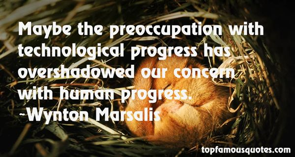 Quotes About Technological Progress