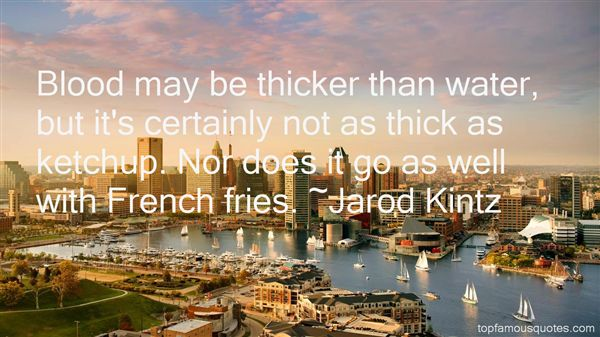 Quotes About Thicker