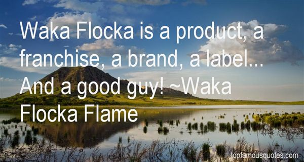 Quotes About Waka Flocka