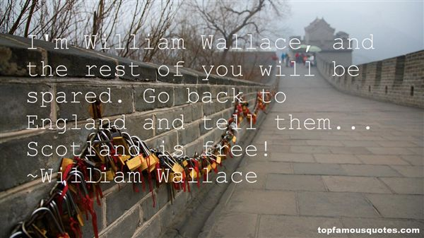 Quotes About William Wallace