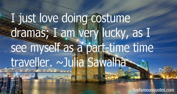Quotes About Costume Dramas