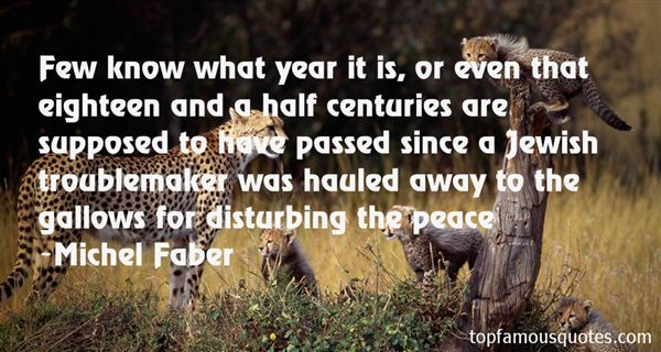 Quotes About Disturbing Peace