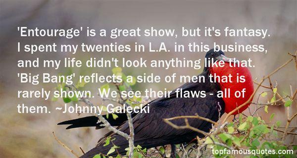 Quotes About Entourage Life