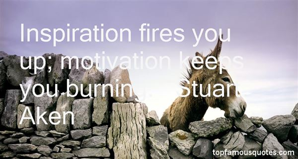 Quotes About Fires Burning