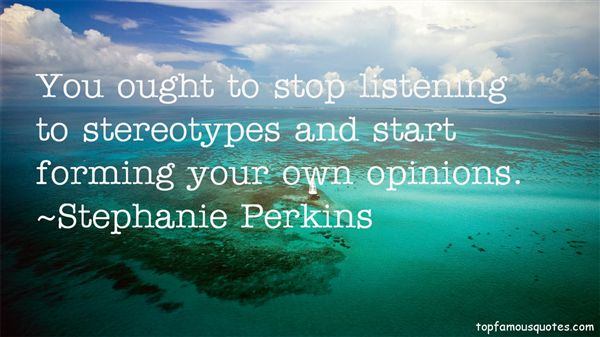 Quotes About Forming Opinions
