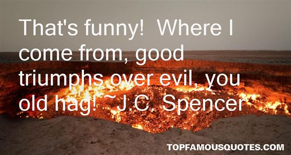 Quotes About Good Triumphs Over Evil