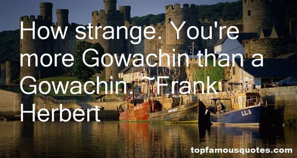 Quotes About Gowachin