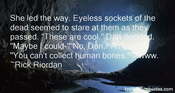 Quotes About Human Bones