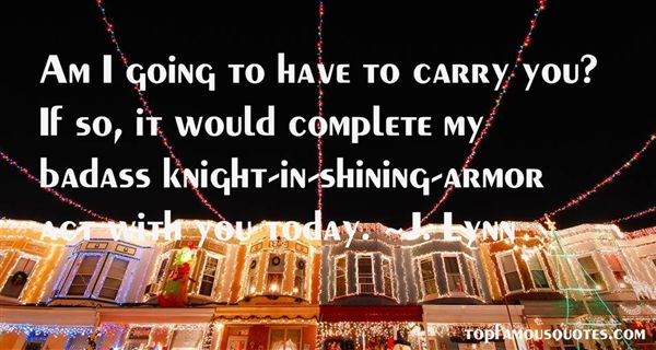 Quotes About Knight In Shining Armor