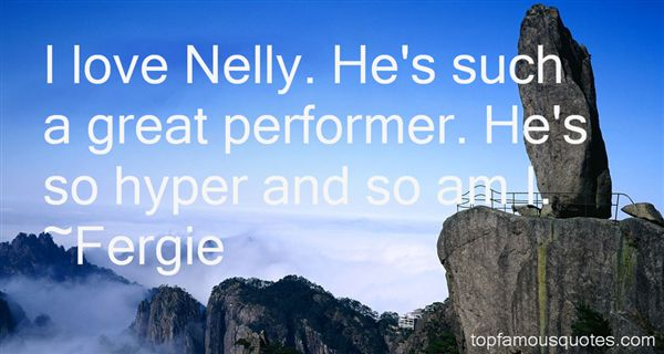 Quotes About Nelly