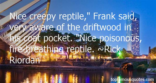 Quotes About Reptile