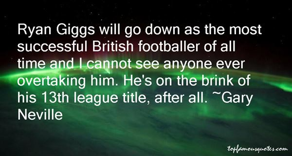 Quotes About Ryan Giggs