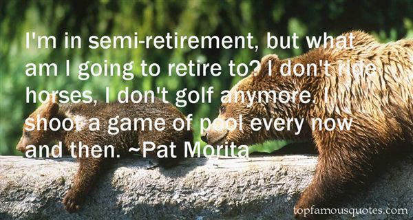 Quotes About Semi Retirement